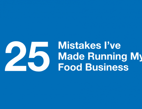 25 Epic Mistakes I've Made Running My Food Business