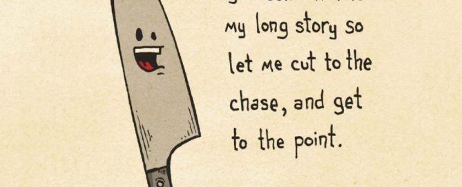 Take comfort in the fact that your knives are as sharp as your wit