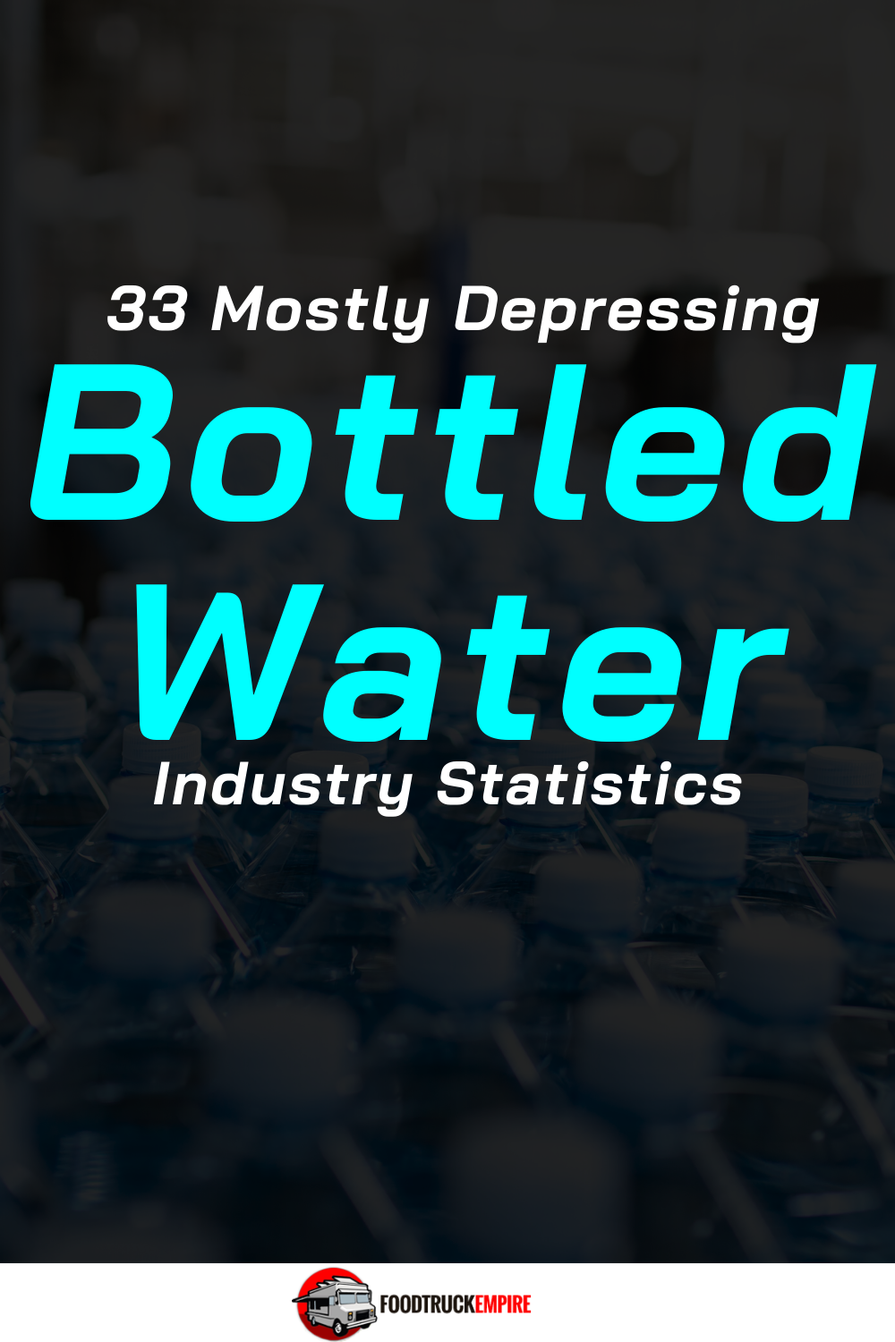33 Mostly Depressing Bottled Water Industry Statistics