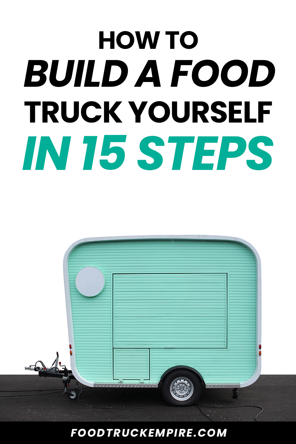 How to Build a Food Truck Yourself - A Simple Guide