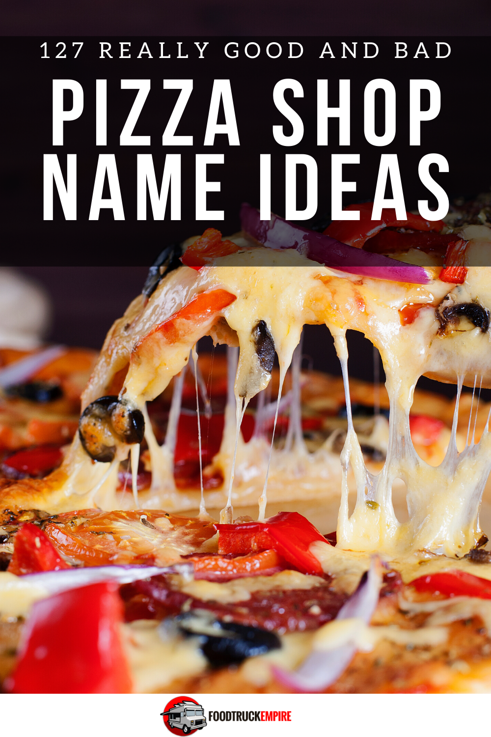 127 Really Good and Bad Pizza Shop Name Ideas