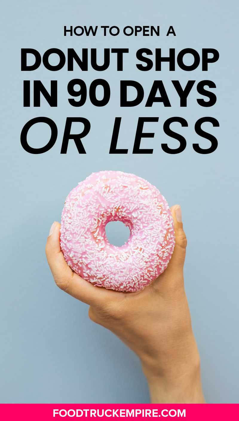 How to Start a Donut Shop in 90 Days or Less